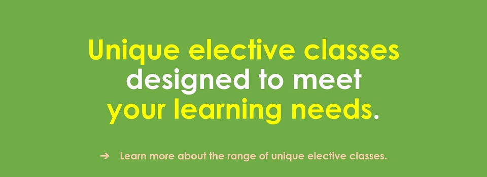 Please click here to find out more about the elective classes that we offer.