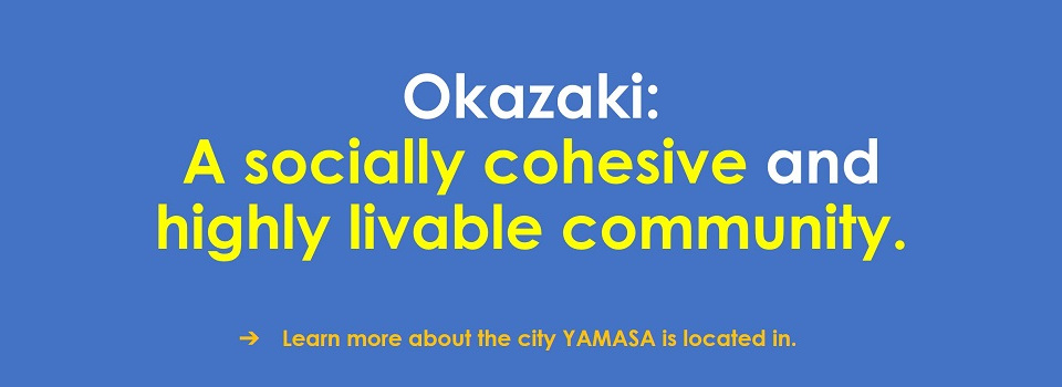 Click here for a description of the city that YAMASA is located in.